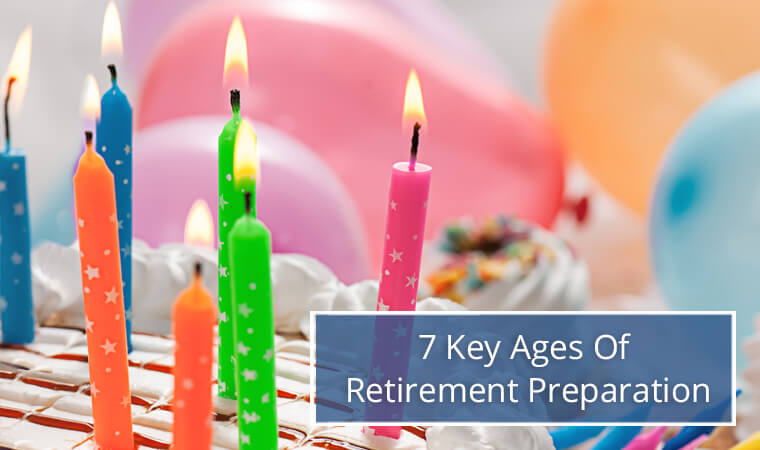 7 Key Ages of Retirement Preparation