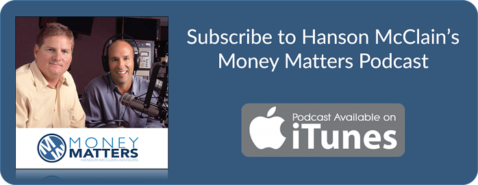 Subscribe to Hanson McClain's Money Matters Podcast